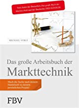 Das große Arbeitsbuch der Markttechnik: Mach die Suche nach deinem Handelsstil zu deinem persönlichen Projekt! (German Edition)