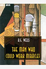 The Man Who Could Work Miracles (H.G. Wells Definitive Collection Book 17) (English Edition) eBook Kindle
