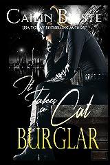 It Takes a Cat Burglar: A Thief in Love Suspense Romance Kindle Edition