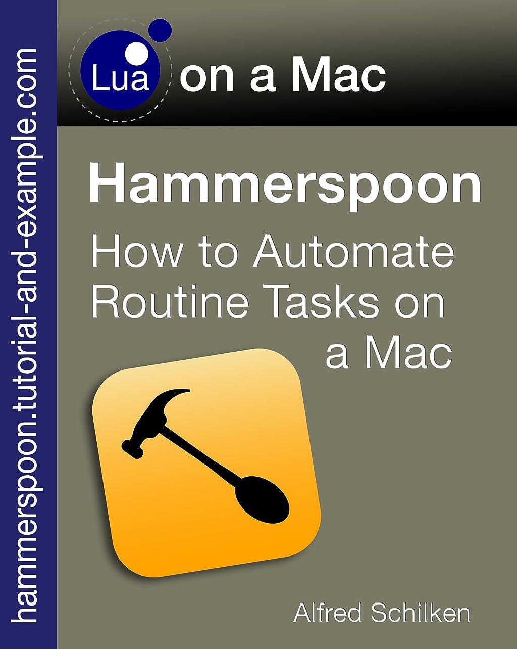 悪化させる信号ファセットHammerspoon: How to Automate Routine-Tasks on a Mac (Lua on a Mac Book 1) (English Edition)