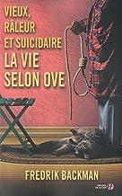 Vieux, râleur et suicidaire (French Edition)