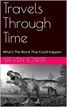 Travels Through Time: What's The Worst That Could Happen