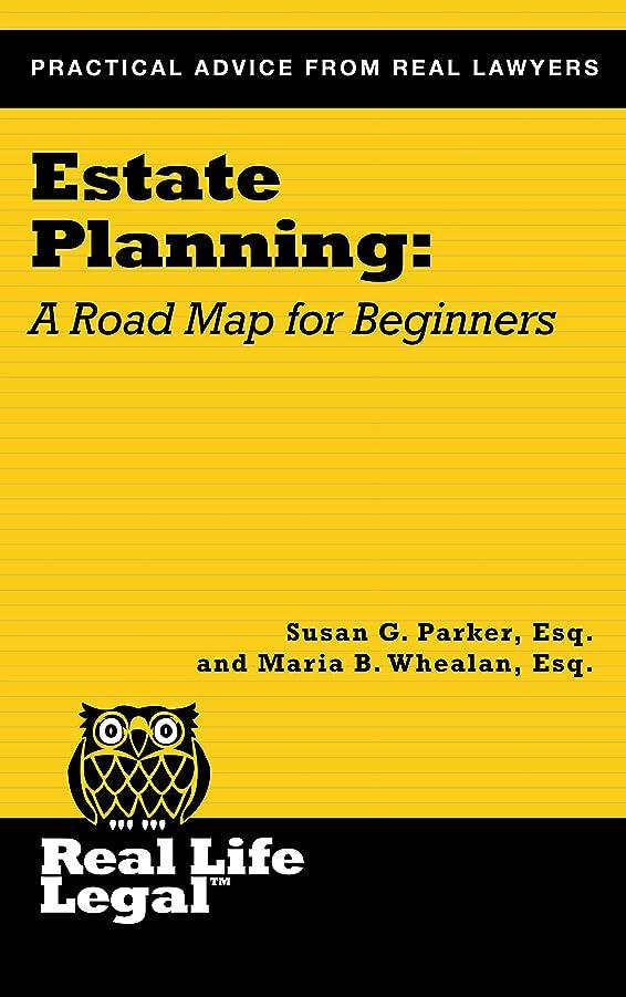 シュガーモニター一節Estate Planning: A Road Map for Beginners (A Real Life Legal Guide) (English Edition)