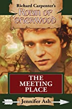 The Meeting Place: A Robin of Sherwood Adventure