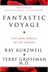 Fantastic Voyage: Live Long Enough to Live Forever Kindle Edition