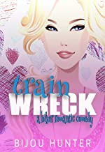 Train Wreck: A Biker Romantic Comedy (Rawkfist MC Book 3)