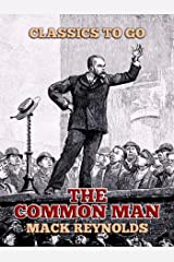 The Common Man (Classics To Go) Kindle Edition
