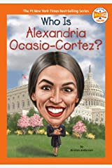 Who Is Alexandria Ocasio-Cortez? (Who HQ Now) Kindle Edition