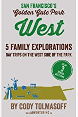 San Francisco's Golden Gate Park - West: 5 Family Explorations - day trips on the west side of the park Kindle Edition
