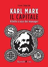 Karl Marx, Il Capitale: Riletto a uso dei manager (Italian Edition)