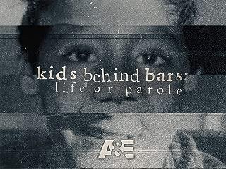 Kids Behind Bars: Life or Parole