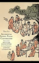 Accidental Incest, Filial Cannibalism, and Other Peculiar Encounters in Late Imperial Chinese Literature (Harvard East Asian Monographs)