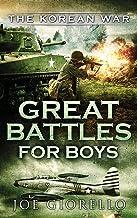 Great Battles for Boys The Korean War: The Korean War
