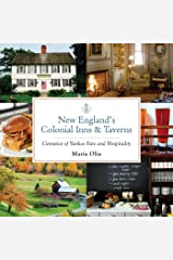 New England's Colonial Inns & Taverns: Centuries of Yankee Fare and Hospitality Kindle Edition