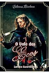 O Vale dos Ecos (Lordes Guardiões Livro 1) eBook Kindle