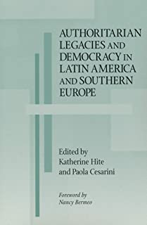 Authoritarian Legacies and Democracy in Latin America and Southern Europe (Kellogg Institute Series on Democracy and Development)
