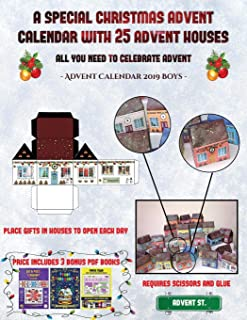 Advent Calendar 2019 Boys (A special Christmas advent calendar with 25 advent houses - All you need to celebrate advent): An alternative special ... using 25 fillable DIY decorated paper houses