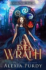Ever Wrath (A Dark Faerie Tale Book 4) Kindle Edition