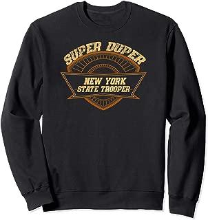 New York State Trooper Super Duper Trooper Police Gift Sweatshirt