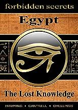 Forbidden Secrets: Egypt, The Lost Knowledge