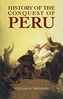 History of the Conquest of Peru (English Edition)