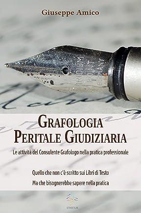 Grafologia Peritale Giudiziaria - Le attività del Consulente Grafologo nella pratica professionale. : Quello che non c'è scritto sui Libri di Testo ma che bisognerebbe sapere nella pratica