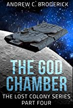 The God Chamber: The Lost Colony Series, Part Four
