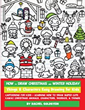 How to Draw Christmas and Winter Holiday Things & Characters Easy Drawing for Kids: Cartooning for Kids + Learning How to ...