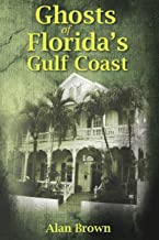 Ghosts of Florida's Gulf Coast