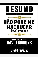 Não Pode Me Machucar (Can't Hurt Me) - Baseado No Livro De David Goggins eBook Kindle