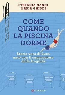Come quando la piscina dorme: Storia vera di Luca nato con il superpotere della fragilità (Italian Edition)