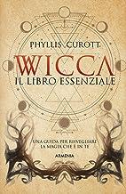 Permalink to Wicca. Il libro essenziale. Una guida per risvegliare la magia che è in te PDF
