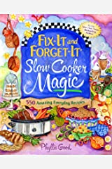 Fix-It and Forget-It Slow Cooker Magic: 550 Amazing Everyday Recipes Kindle Edition