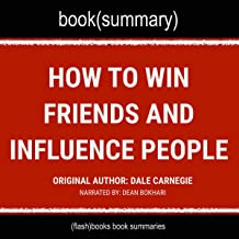 How to Win Friends and Influence People by Dale Carnegie - Book Summary