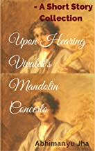 Upon Hearing Vivaldi' Mandolin Concerto: A Short Story Collection