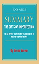 Summary of The Gifts of Imperfection: Let Go of Who You Think You're Supposed to Be and Embrace Who You Are