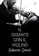 Scaricare Libri Il gigante con il violino PDF