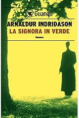 La signora in verde: Un'indagine per l'agente Erlendur Sveinsson Formato Kindle