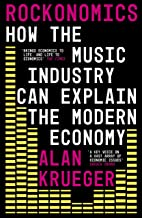 表紙: Rockonomics: What the Music Industry Can Teach Us About Economics (and Our Future) (English Edition) | Alan Krueger