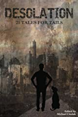 Desolation: 21 Tales for Tails Kindle Edition