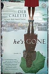 He's Gone: A Novel Kindle Edition