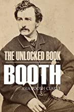 The Unlocked Book: John Wilkes Booth by His Sister (Abridged, Annotated)