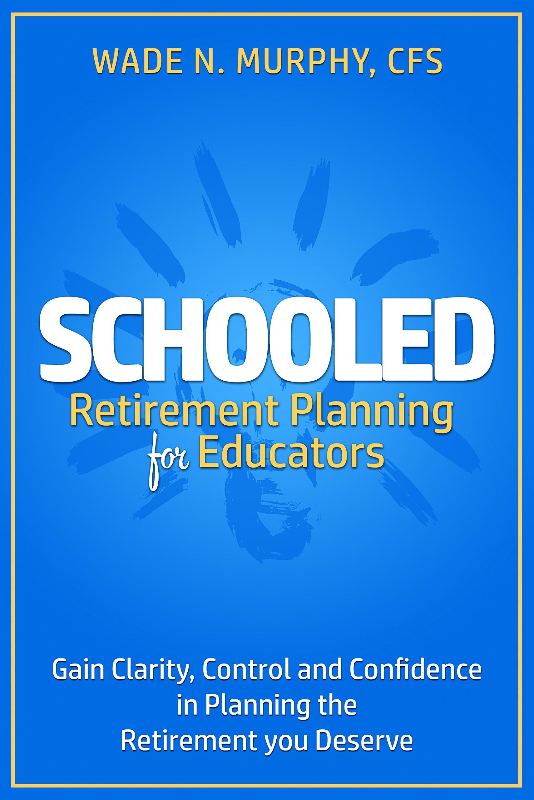 Schooled: Retirement Planning for Educators