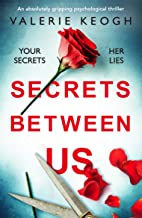 Secrets Between Us: An absolutely gripping psychological thriller