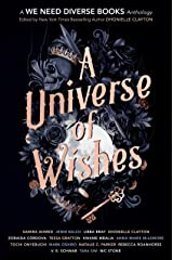 A Universe of Wishes: A We Need Diverse Books Anthology Kindle Edition
