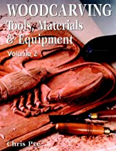 Woodcarving: Tools, Materials & Equipment, Volume 2