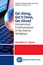 Get Along, Get It Done, Get Ahead: Interpersonal Communication in the Diverse Workplace
