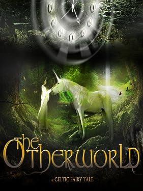 The Otherworld - A Celtic Fairy Tale