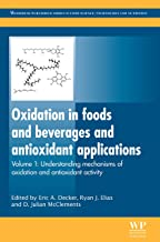 Oxidation in Foods and Beverages and Antioxidant Applications: Understanding Mechanisms of Oxidation and Antioxidant Activity (Woodhead Publishing Series ... Science, Technology and Nutrition Book 199)