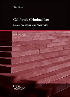 California Criminal Law: Cases, Problems, and Materials